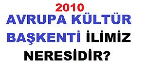 2010 Avrupa kültür başkenti olarak seçilen ilimiz