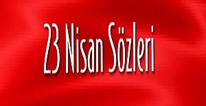 23 NİSAN'A ÖZEL ANLAMLI VE KISA SÖZLER