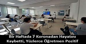 Bir Haftada 7 Öğretmen Koronadan Hayatını Kaybetti, Yüzlerce Öğretmen Pozitif