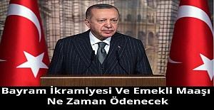 Cumhurbaşkanı Erdoğan'dan Flaş Bayram İkramiyesi Ve Emekli Maaşı Açıklaması