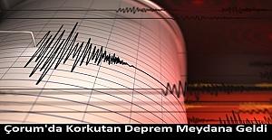 Son Dakika: Çorum'da Korkutan Deprem Meydana Geldi