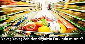 Yediğimiz İçtiğimiz Yiyecekler Ne Kadar Sağlıklı? Yavaş Yavaş Zehirlendiğinizin Farkında mısınız?