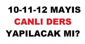 10-11-12 MAYIS CANLI DERS YAPILACAK...