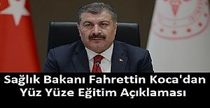 Sağlık Bakanı Fahrettin Koca'dan , Yüz Yüze Eğitim Açıklaması