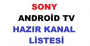 SONY ANDROİD TV İÇİN HAZIR KANAL LİSTESİ 2021