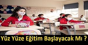Yüz Yüze Eğitim Başlayacak Mı ? Cumhurbaşkanı Erdoğan Açıkladı