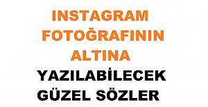 Instagram Fotoğrafının Altına Yazılabilecek Güzel Sözler ve Yorumlar