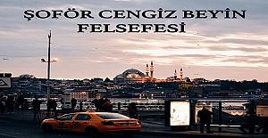 Şoför Cengiz Bey'in Felsefesi