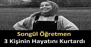 Songül Öğretmen 3 Kişinin Hayatını Kurtardı