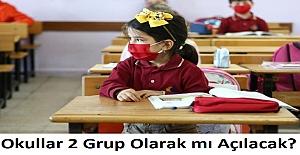 Okullar 2 Grup Olarak mı Açılacak?
