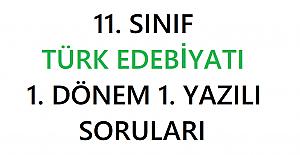 11. Sınıf Türk Edebiyatı 1. Dönem 1. Yazılı Soruları