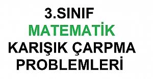 3. SINIF MATEMATİK KARIŞIK ÇARPMA PROBLEMLERİ