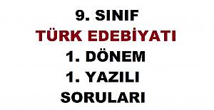 9. Sınıf Türk Edebiyatı 1. Dönem 1. Yazılı Soruları