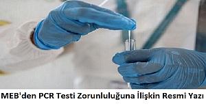 MEB'den PCR Testi Zorunluluğuna İlişkin Resmi Yazı