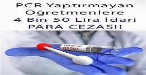 PCR Testi Yaptırmayan Öğretmene Para Cezası