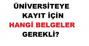 Üniversiteye Kayıt İçin Hangi Belgeler Gerekli