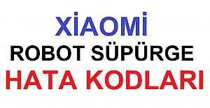 Xiaomi Robot Süpürge Hata Kodları. Xiaomi Robot Süpürge Sorun Giderme