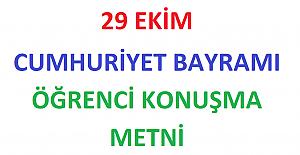 29 Ekim Cumhuriyet Bayramı Öğrenci Konuşma Metni