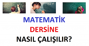 Matematik Dersine Nasıl Çalışılmalı?