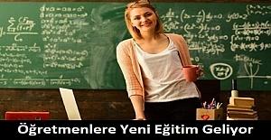 Öğretmenlere Yeni Eğitim Geliyor