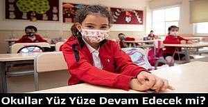 Okullar Yüz Yüze Devam Edecek mi?
