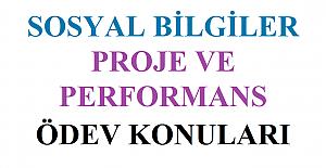 Sosyal Bilgiler Dersi Proje ve Performans Ödev Konuları