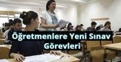 Sınav Görevi Almak İsteyen Öğretmenlere Yeni Sınav Görevleri