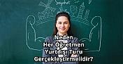 Neden Her Öğretmen Yurtdışı Turu Gerçekleştirmelidir?