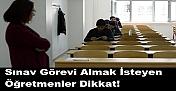 Sınav Görevi Almak İsteyen Öğretmenler Dikkat! Yeni Sınav Görevi Başvuruları Başladı.