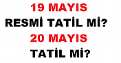 19 Mayıs Tatili Kaç Gün? 20 Mayıs Tatil mi?